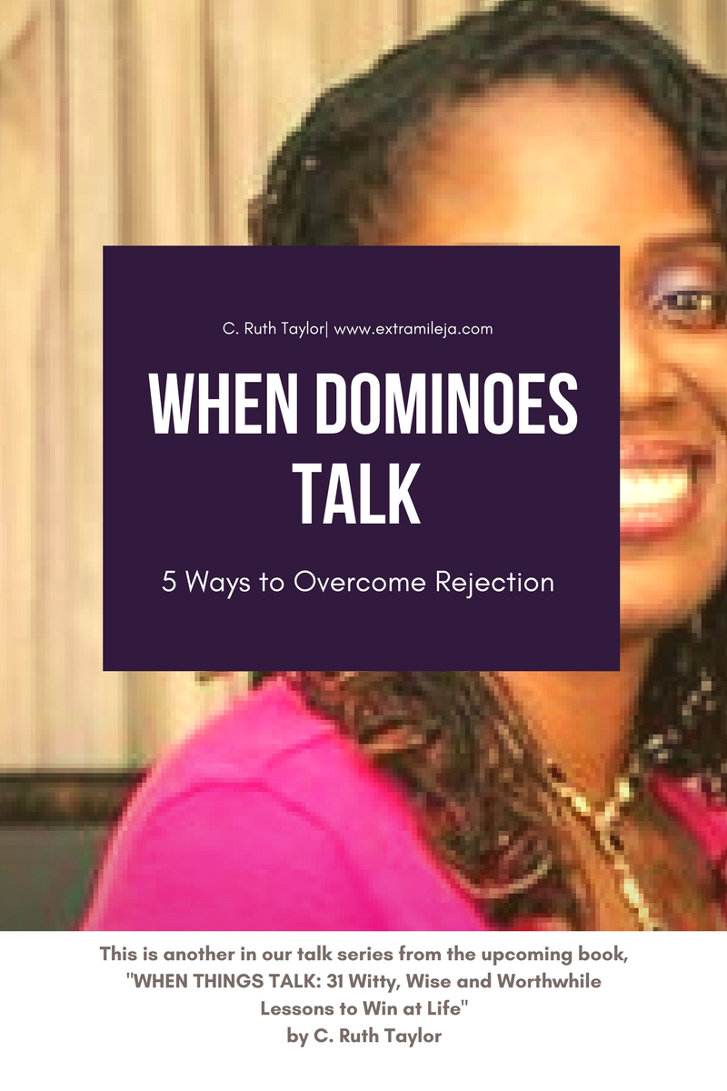 When Dominoes Talk: 5 Ways to Overcome Rejection