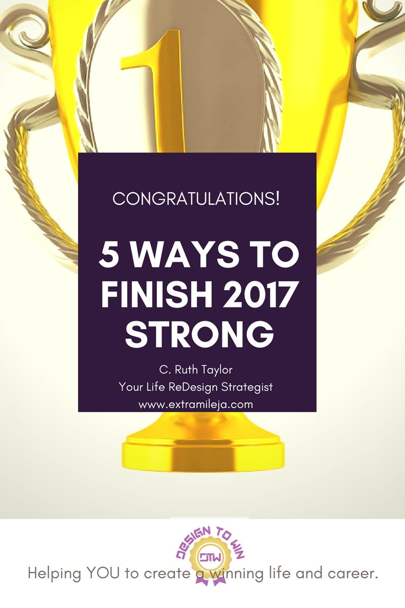 5 WAYS TO FINISH 2017 STRONG