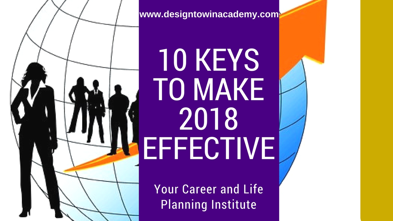 10 KEYS TO MAKING 2018 VERY EFFECTIVE