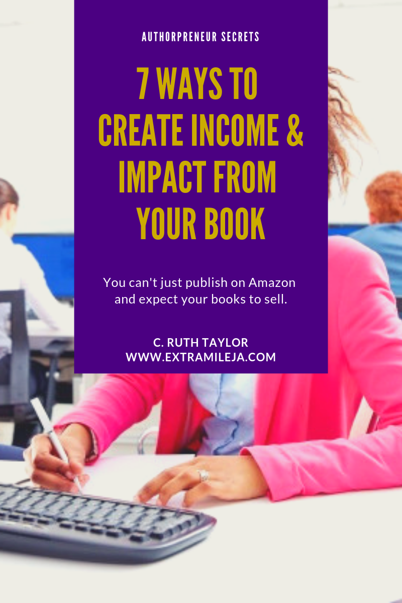 7 Ways to Create Income and Impact from Your Book