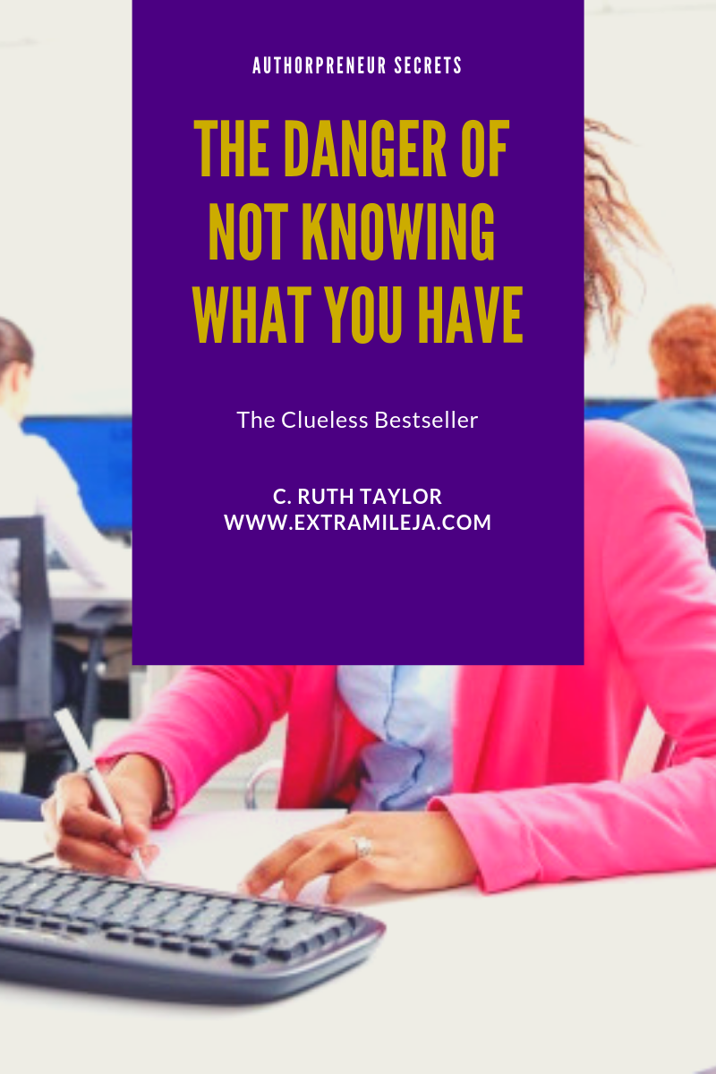 THE CLUELESS BESTSELLER: The Danger of Not Knowing What You Have