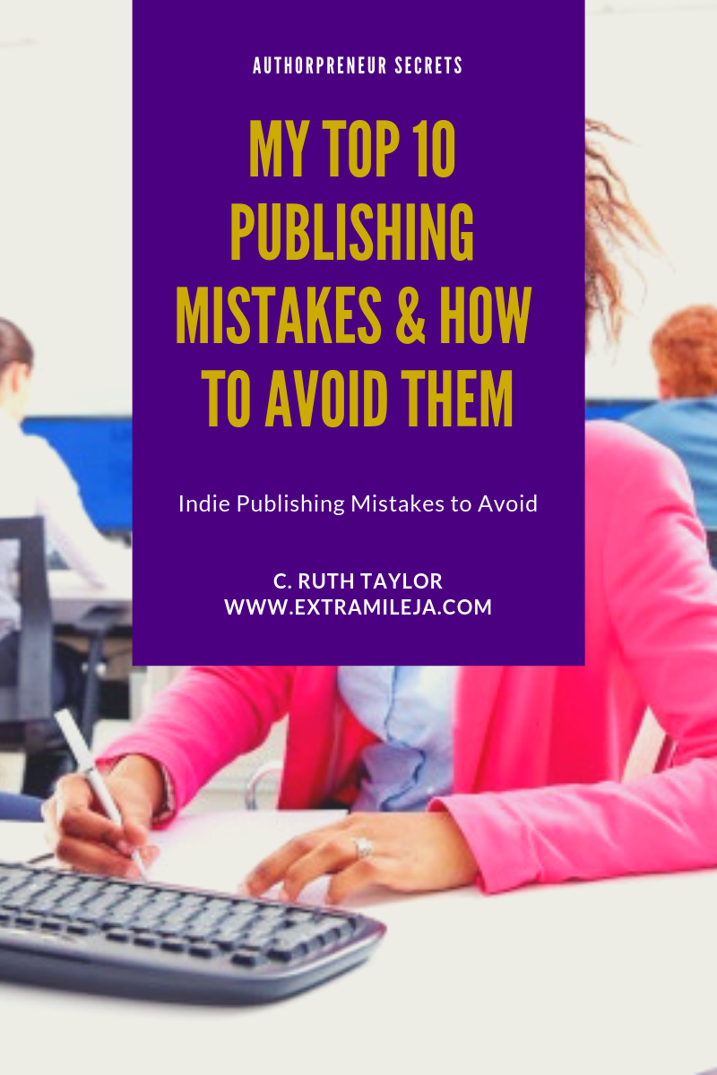 MY TOP 10 PUBLISHING MISTAKES AND LESSON LEARNT